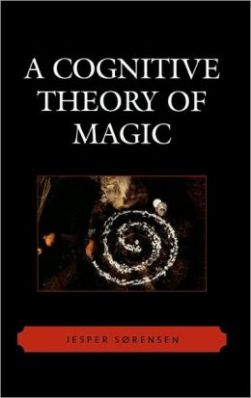 Jesper Sørensen's A Cognitive Theory of Magic, published by AltaMira Press in 2007.